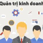Bạn đã biết ngành quản trị kinh doanh ra trường làm gì chưa?