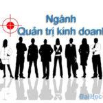 Tìm hiểu ngành Quản trị kinh doanh