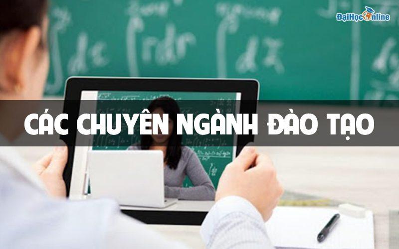 Chuyên ngành đào tạo Đại học từ xa Đại học Mở